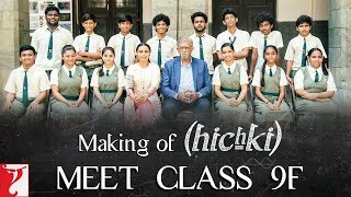 Making of Hichki - Meet Class 9F | Rani Mukerji | In Cinemas Now