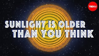 Sunlight is way older than you think - Sten Odenwald