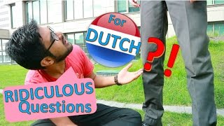 Ridiculous Questions You Should STOP Asking EVERY Dutch