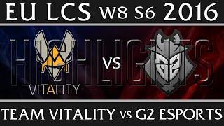 Vitality vs G2 Esports Highlights   EU LCS W8D1 2016 Spring S6   VIT vs G2 Week 8