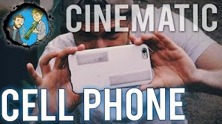 How To Get Cinematic on a Cell Phone