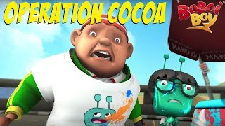 BoBoiBoy (English) S3E4 - Operation Cocoa