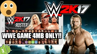 [4MB] How To Download WWE 2k17 Mod in any Android Device in just 4MB  No fake 101% real Download now