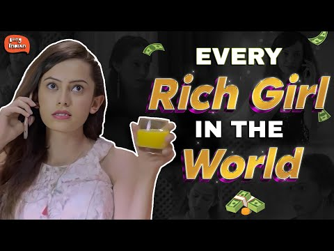 Every Rich Girl in the World | Being Indian