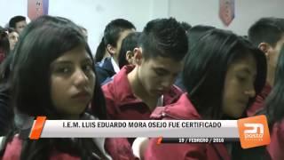 I E M LUIS EDUARDO MORA OSEJO  FUE CERTIFICADO