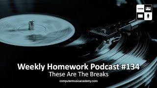 The Power of Drum Breaks - Weekly Homework Podcast #134