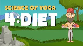 The Science of Yoga (Part 4 - Diet)
