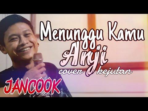 Menunggu Kamu - Anji Cover Sabian Nanda Versi Nyebelin Banget