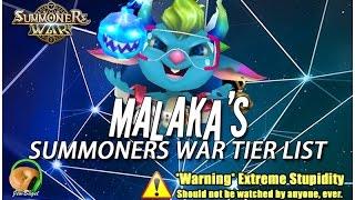 SUMMONERS WAR : MALAKA'S 2017 TIER LIST! (The Malaka Show) (WARNING: EXTREME STUPIDITY)