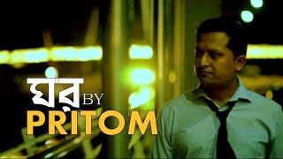 GHOR । ঘর । PRITOM AHMED । official video । album VOTE for THOT