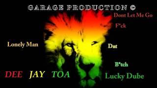 Dj Toa - Lonely Man vs Dont Let Me Go vs FDB vs Lucky Dube