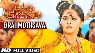Brahmothsava Full Video Song | Om Namo Venkatesaya | Nagarjuna, Anushka Shetty | Telugu Songs 2017