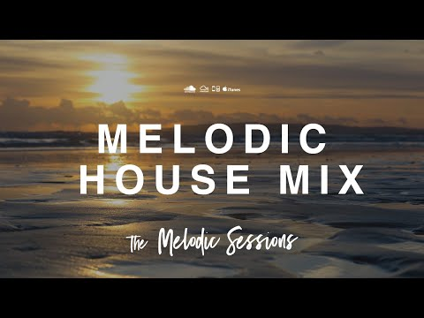 ♫ The Melodic Sessions: The Best in Melodic Progressive House - Reflection Mix