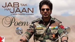 Jab Tak Hai Jaan - Poem with Opening Credits | Shah Rukh Khan