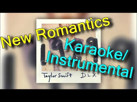 Taylor Swift - New Romantics KARAOKE  INSTRUMENTAL - CLOSEST TO ORIGINAL
