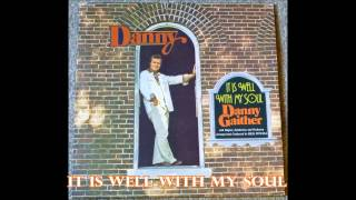 It Is Well With My Soul   Danny Gaither