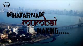 Mumbai song (Khatarnak Mumbai) Making | Behind the scene | HipHop 2016