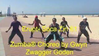 Erupt-Soca Zin 61 Zumba® Choreo by Gwyn Goden of Dubai All StarZ