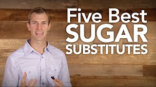 Five Best Sugar Substitutes   Dr. Josh Axe