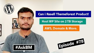 AskBM Episode 78 - Can i Resell Themeforest Product! |  Host Site on 2 TB Storage and More