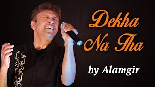 Dekha Na Tha | Alamgir | Hit Pop Songs