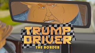 When Your Driver Won't Stop Talking About The Border