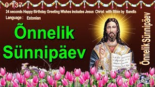 0 137 Estonian Happy Birthday Greeting Wishes includes Jesus  Christ  with Bible by  Bandla