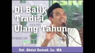 Di Balik Tradisi Ulang Tahun - Ust  Abdul Somad, Lc  MA