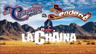 Corrido 2018 Banda los Costeños  ft Banda Sendero ! - La Chaina