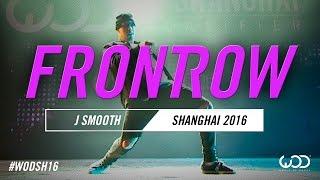 J Smooth | FRONTROW | World of Dance Shanghai Qualifier 2016 | #WODSH16