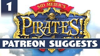 Patreon Suggests... Sid Meier's Pirates - Part 1