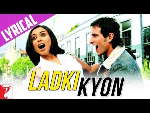Lyrical: Ladki Kyon Song with Lyrics   Hum Tum   Saif Ali Khan   Rani Mukerji   Prasoon Joshi