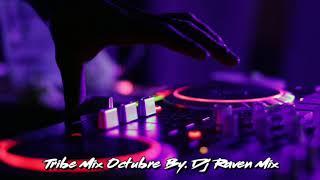 Tribe Mix Octubre - Musica De Antro   By  Dj Raven Mix+ TRACKLIST