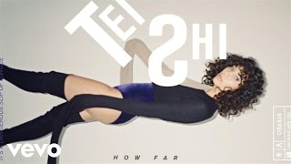 Tei Shi - How Far (Audio)
