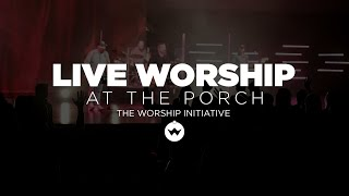 The Porch Worship | Shane & Shane June 12th, 2018