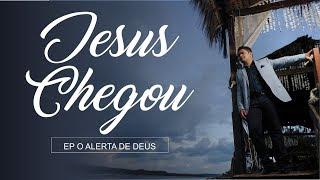 JESUS CHEGOU - CASSIO GOMES - EP O ALERTA DE DEUS 2017