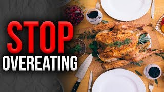 3 Easiest Ways To Stop Overeating (NO MORE WEIGHT GAIN!)