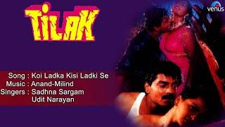 Tilak : Koi Ladka Kisi Ladki Se Full Audio Song | Shilpa Shirodkar, Siddharth |