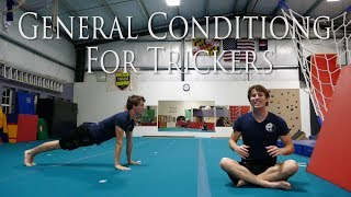 General Conditioning for Trickers