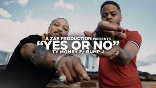 Ty Money f/ Bump J - Yes or No (Official Music Video) Shot By @AZaeProduction