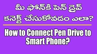 How to Connect Pen Drive to Android Smartphone? (Telugu)
