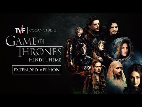 Game Of Thrones - Full Hindi Theme Song | TVF CoCan Studio