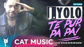 Download J.Yolo - Te pup, Pa Pa! (Official Single)