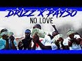 Download Video Download Drizz X Payso - No Love ( Official Music Video ) 3GP MP4 FLV