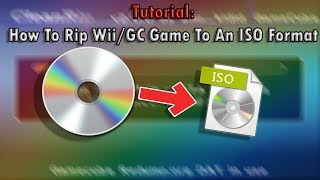 How To Rip Wii/GC Game To An ISO Format