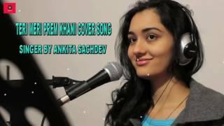 Teri Meri Prem Kahani | Ankita Sachdev Cover Song | Bodyguard