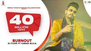 Burn Out   DJ Flow   Karan Aujla   Punjabi Songs 2019   Latest song   DITTO Music   ST Studios
