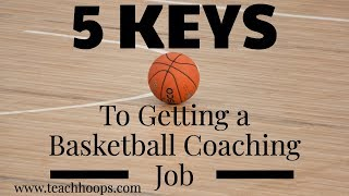 5 Keys to Getting a Basketball Coaching Job and Interview