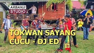 Tok Wan Sayang Cucu - DJ Ed & ARBANJI STUDIO