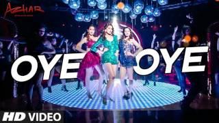 OYE OYE Full HD Video Song Azhar 2016